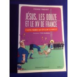 Jésus ,les douze et le XV de France, Pierre Trevet.